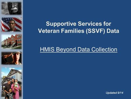 Supportive Services for Veteran Families (SSVF) Data HMIS Beyond Data Collection Updated 9/14.