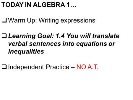 TODAY IN ALGEBRA 1… Warm Up: Writing expressions