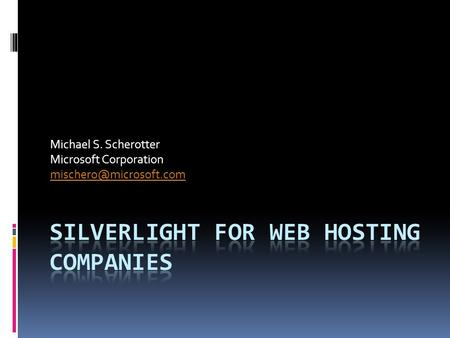 Michael S. Scherotter Microsoft Corporation