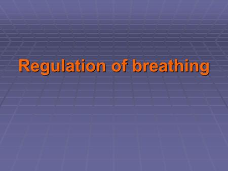 Regulation of breathing.   The motor neurons that stimulate the respiratory muscles are controlled by two major descending pathways: one that controls.