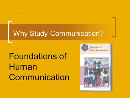Why Study Communication?