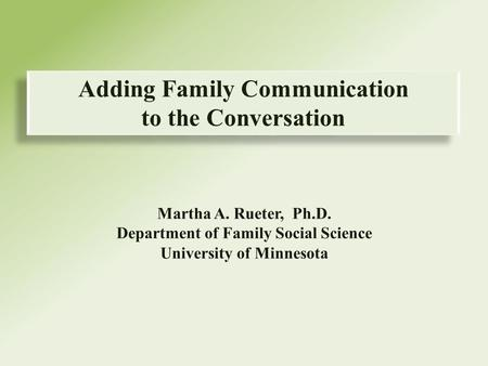 Adding Family Communication to the Conversation. a collaborative research project.