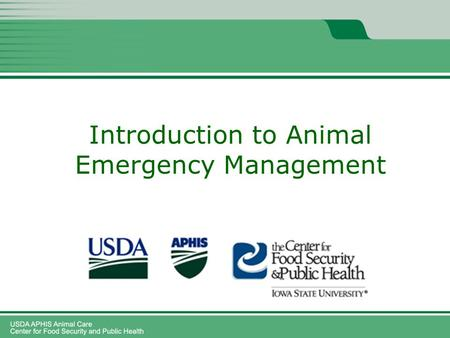 Animal Emergency Management and Animal Emergency Response Missions Webinar 1 Introduction to Animal Emergency Management.