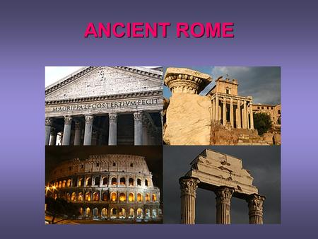 ANCIENT ROME. Put these new words under the categories. Can you guess what they mean? slave, law, glass, owner, to shop, criminals, aqueduct, bath, ancient,