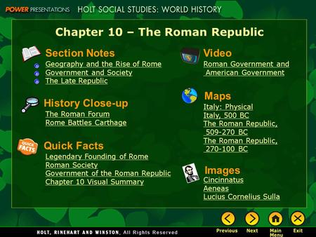 Chapter 10 – The Roman Republic Section Notes Geography and the Rise of Rome Government and Society The Late Republic Video Roman Government and American.