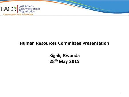 Human Resources Committee Presentation Kigali, Rwanda 28 th May 2015 1.