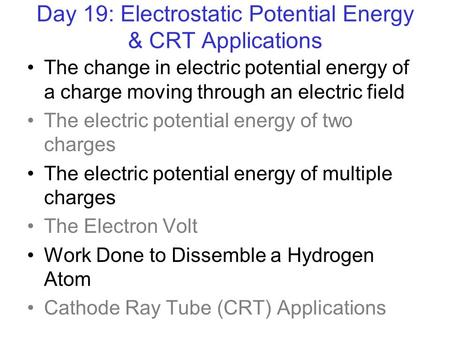 Day 19: Electrostatic Potential Energy & CRT Applications