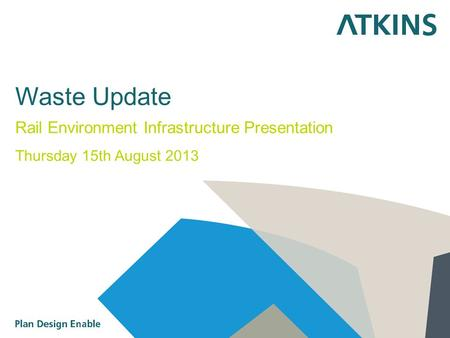 Waste Update Rail Environment Infrastructure Presentation Thursday 15th August 2013.