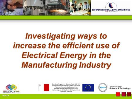 Investigating ways to increase the efficient use of Electrical Energy in the Manufacturing Industry MALTA.