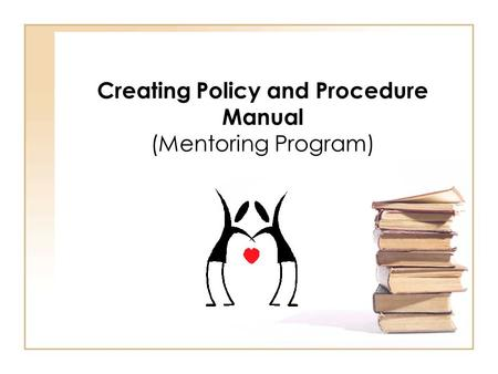 Creating Policy and Procedure Manual (Mentoring Program)