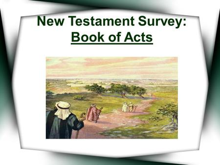 "New Testament Survey: Book of Acts. The Author Luke is assigned as the author. * The book is addressed to Theophilus (Luke 1:3; Acts 1:1, 2) ""former treatise"""