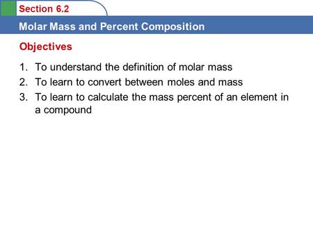 Objectives To understand the definition of molar mass