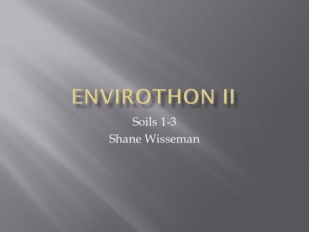 Soils 1-3 Shane Wisseman.  Exposed to the assaults of weather and time, solid rock slowly and continually crumbles and disintegrates. This weathering.