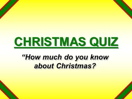 """How much do you know about Christmas?"