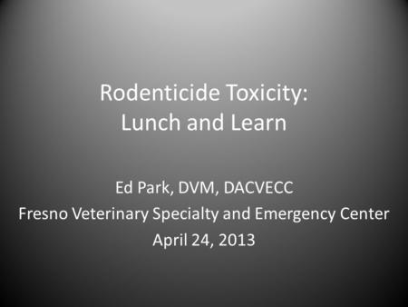 Rodenticide Toxicity: Lunch and Learn