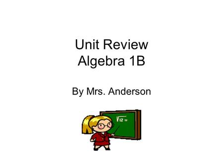 Unit Review Algebra 1B By Mrs. Anderson. Translate the following sentences into expressions and equations 5 more than a number.