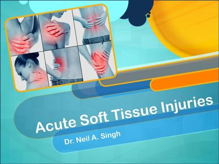 Acute Soft Tissue Injuries