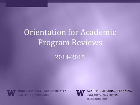 Orientation for Academic Program Reviews 2014-2015.