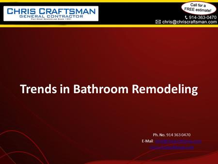 Trends in Bathroom Remodeling Ph. No. 914 363 0470