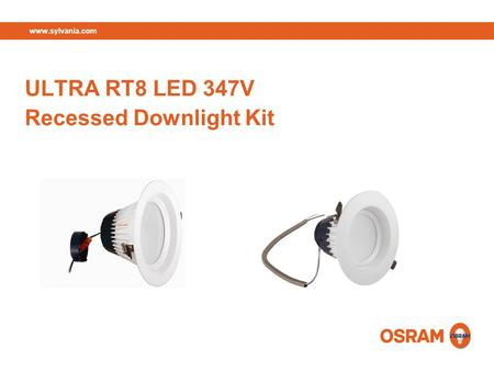 Www.sylvania.com ULTRA RT8 LED 347V Recessed Downlight Kit.
