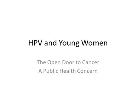 The Open Door to Cancer A Public Health Concern