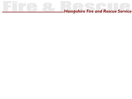 Hampshire Fire and Rescue Service. Regulatory Reform (Fire Safety) Order, 2005: Presented by Ron Hedger MIFireE Hampshire Fire and Rescue Service.