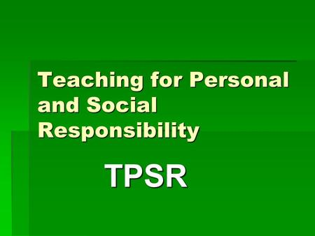 Teaching for Personal and Social Responsibility