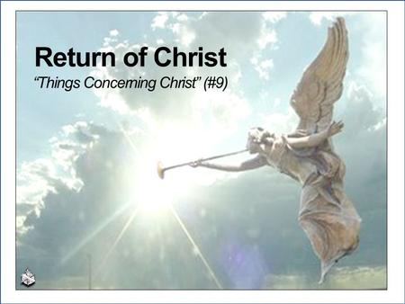 "Return of Christ ""Things Concerning Christ"" (#9)"