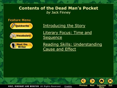 Introducing the Story Literary Focus: Time and Sequence Reading Skills: Understanding Cause and Effect Contents of the Dead Man's Pocket by Jack Finney.
