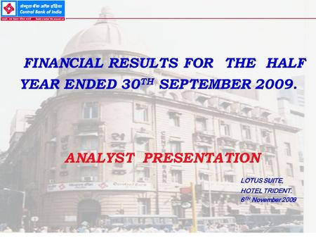 1 FINANCIAL RESULTS FOR THE HALF YEAR ENDED 30 TH SEPTEMBER 2009. ANALYST PRESENTATION LOTUS SUITE, HOTEL TRIDENT. 6 TH November 2009.