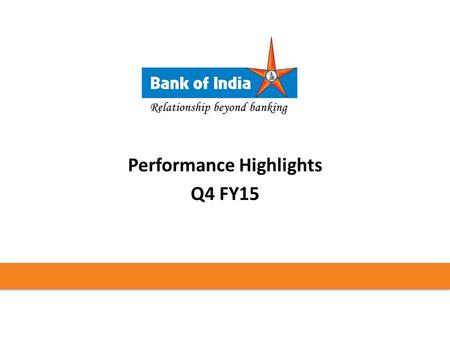 Performance Highlights Q4 FY15. 2 STATUATORY CENTRAL AUDITORS 1.M/S. ISSAC & SURESH 2.M/S. M.M. NISSIM & CO. 3.M/S. D.SINGH & CO. 4.M/S. J.K. KAPUR &