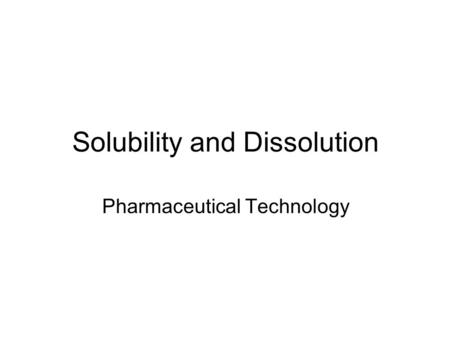 Solubility and Dissolution Pharmaceutical Technology.