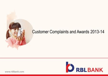 Customer Complaints and Awards 2013-14. Customer Complaints and Awards Customer Complaints 2013-14 Number of complaints pending at the beginning of the.
