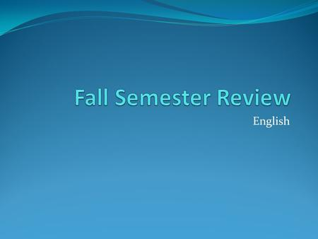 Fall Semester Review English.