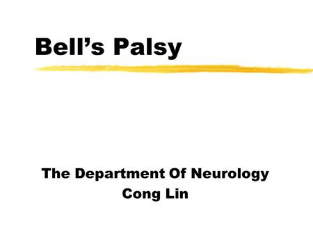 Bell's Palsy The Department Of Neurology Cong Lin.