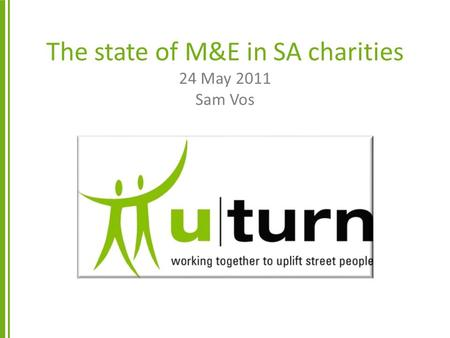 The state of M&E in SA charities 24 May 2011 Sam Vos.