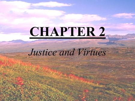 CHAPTER 2 Justice and Virtues.