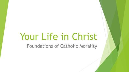 Foundations of Catholic Morality