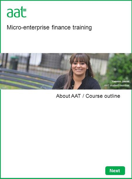 Next Micro-enterprise finance training About AAT / Course outline.