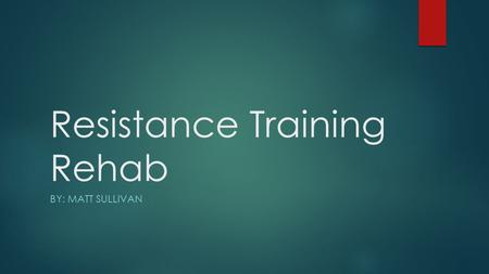 Resistance Training Rehab