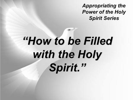 """How to be Filled with the Holy Spirit."""