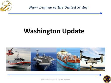 Navy League of the United States Citizens in Support of the Sea Services Washington Update.