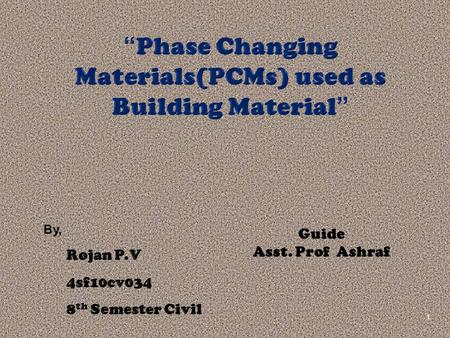 """Phase Changing Materials(PCMs) used as Building Material"""