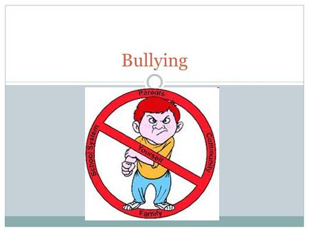 Bullying. Bullying: The Definition 2  Bullying is verbal, physical or psychological abuse or teasing accompanied by real or perceived imbalance of power.
