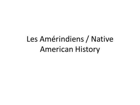 Les Amérindiens / Native American History. How Hollywood has portrayed Native Americans.