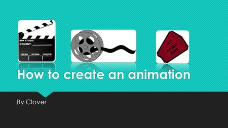 How to create an animation By Clover. Stage 1: Software Choose which animation software you would like to use. This can be on a computer or an app on.