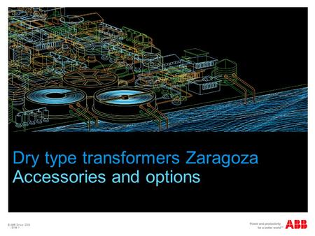 © ABB Group 2009 | Slide 1 Dry type transformers Zaragoza Accessories and options.
