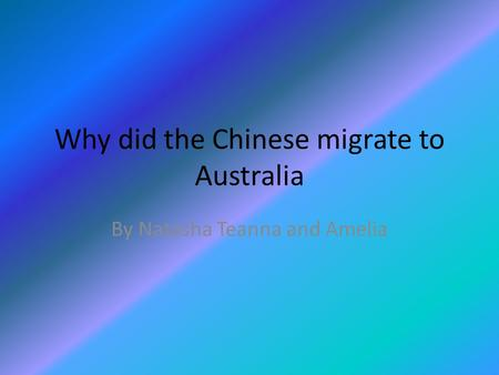 Why did the Chinese migrate to Australia