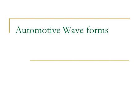 Automotive Wave forms.