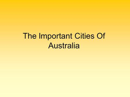 The Important Cities Of Australia. SYDNEY lies on the south-east coast the most populous city in Australia – 4,2 mil people area – 12 144 km the capital.